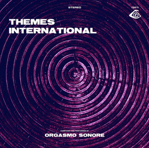 ORGASMO SONORE: Themes International LP/CD