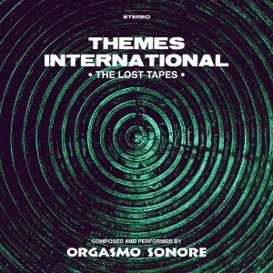 ORGASMO SONORE: Themes International: Lost Tapes Cassette