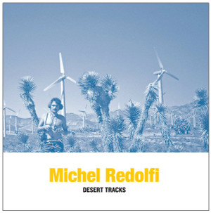 MICHEL REDOLFI: Desert Tracks LP