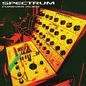 SPECTRUM: Forever Alien 2LP
