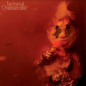 TERMINAL CHEESECAKE: Dandelion Sauce Of The Ancients LP