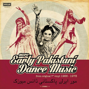 """V/A: More Early Pakistani Dance Music from Original 7"""" Soundtracks 1966-1978 LP"""