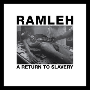 RAMLEH: A Return To Slavery LP