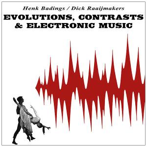 HENK BADINGS/DICK RAAIJMAKERS: Evolutions, Contrasts & Electronic Music LP