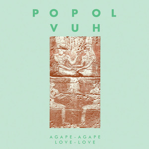 POPOL VUH: Agape-Agape Love-Love (Colored Vinyl) LP