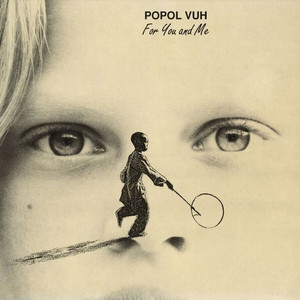 POPOL VUH: For You And Me (Color Vinyl) LP