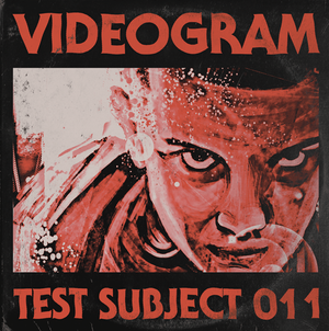 "VIDEOGRAM: Test Subject 011 7"""