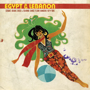 V/A: Egypt & Lebanon: Cosmic Arab Disco & Searing Dance Floor Bangers 1974-1985 LP