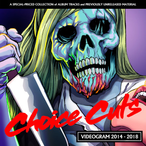 VIDEOGRAM: Choice Cuts 2014 - 2018 CD