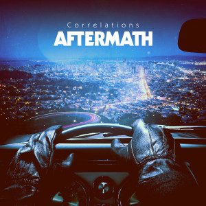 CORRELATIONS: Aftermath LP