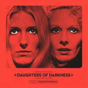 FRANÇOIS DE ROUBAIX: Original Soundtrack Daughters Of Darkness LP
