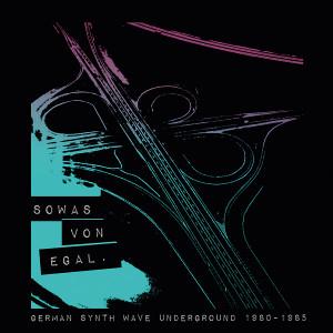 V/A: Sowas Von Egal: German Synth Wave Underground 1980-1985 LP