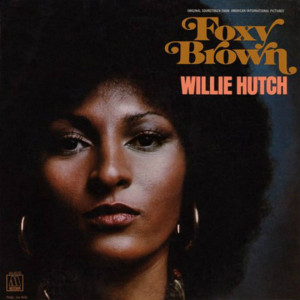 WILLIE HUTCH: Foxy Brown (Original Motion Picture Soundtrack) LP