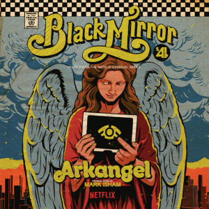 MARK ISHAM: Arkangel – Black Mirror LP