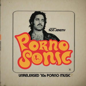 Various Artists Pornosonic: Unreleased 70s Porn Music Featuring Ron Jeremy LP