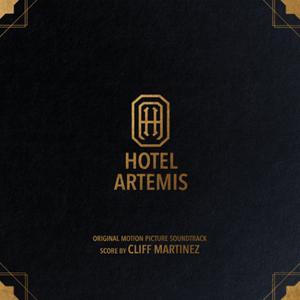 CLIFF MARTINEZ: Hotel Artemis (Original Motion Picture Soundtrack & Score) 2LP