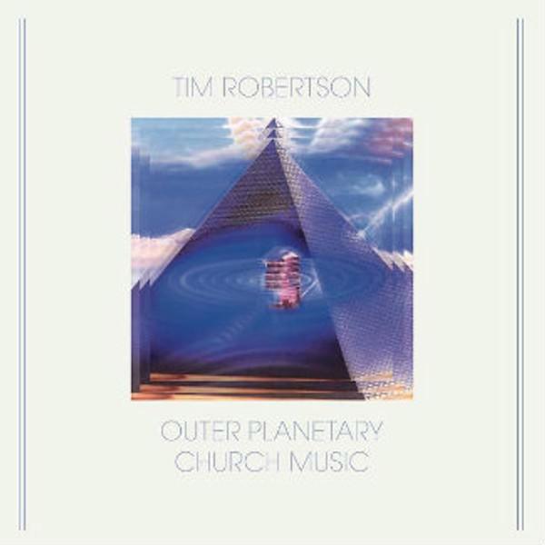 TIM ROBERTSON Outer Planetary Church Music LP