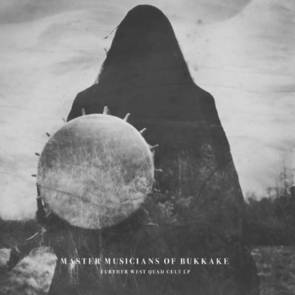 MASTER MUSICIANS OF BUKKAKE Further West Quad Cult LP LP