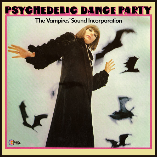 THE VAMPIRES' SOUND INCORPORATION: PSYCHEDELIC DANCE PARTY LP