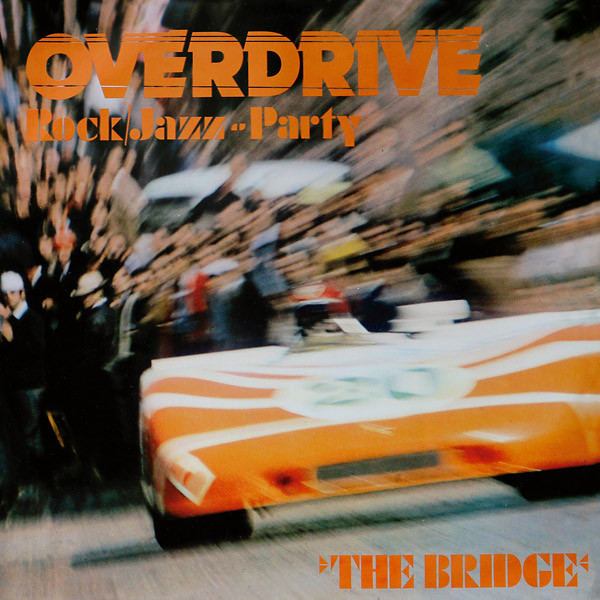 THE BRIDGE: Overdrive - Rock/Jazz - Party LP