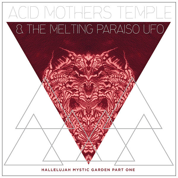 ACID MOTHERS TEMPLE & THE MELTING PARAISO U.F.O.: Hallelujah Mystic Garden Part 1 LP