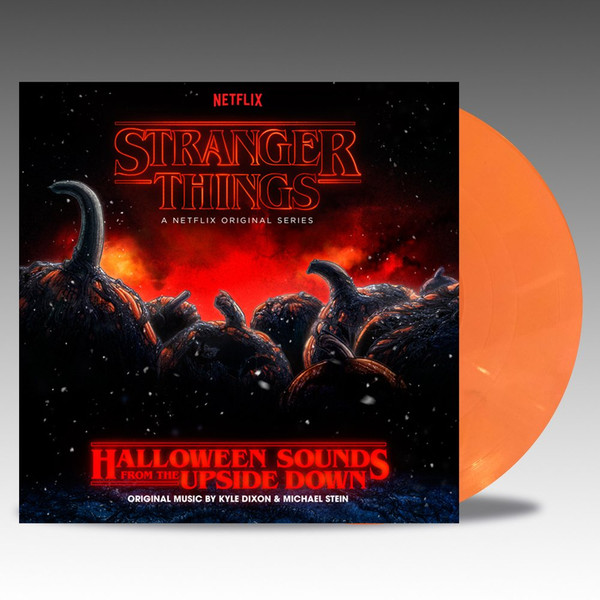 KYLE DIXON & MICHAEL STEIN: Stranger Things: Halloween Sounds From The Upside Down (A Netflix Original Series Soundtrack) LP