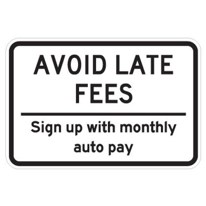 "Avoid Late Fees Sign - 12"" x 18"""