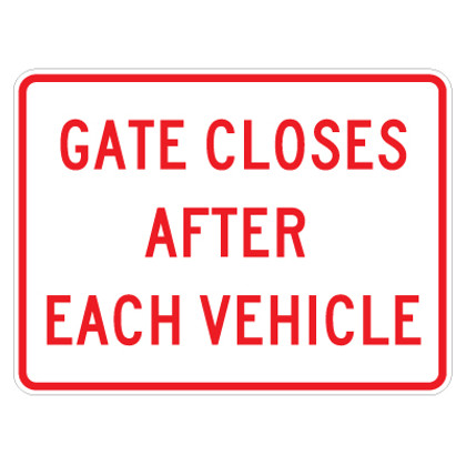 "Gate Closes After Each Vehicle Sign - 18"" x 24"""