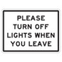 """Please Turn Off Lights When You Leave Sign - 9"""" x 12"""""""