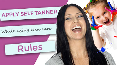 Applying self tanner with skin care |rules to follow