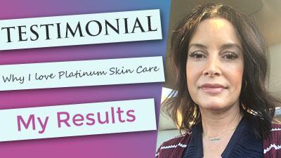 Platinum Skin Care testimonial