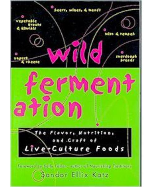 Wild Fermentation by Sandor Ellix Kaltz
