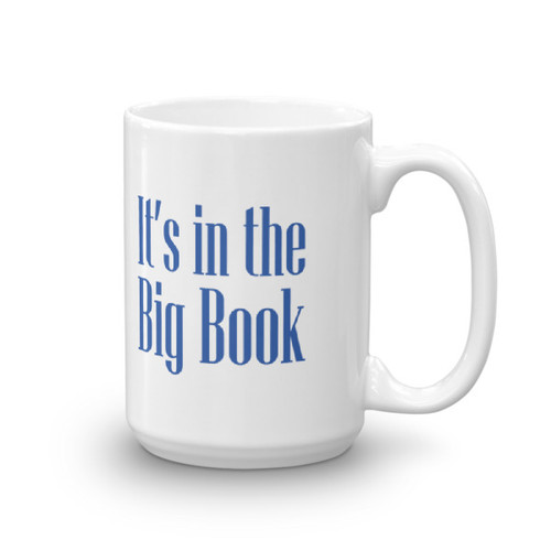 It's In The Big Book Recovery 15oz Coffee & Tea Mug