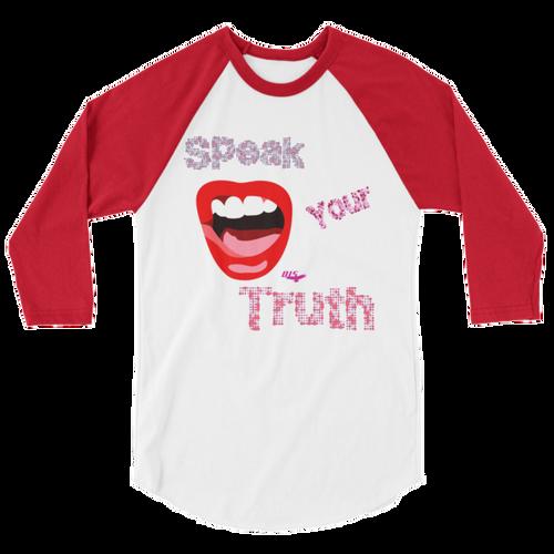 """Speak Your Truth"" Women's 3/4 Sleeve Raglan Shirt"