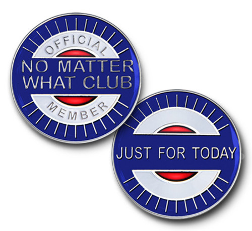 No Matter What Club, Just for Today! Colored Specialty Medallion Coin.