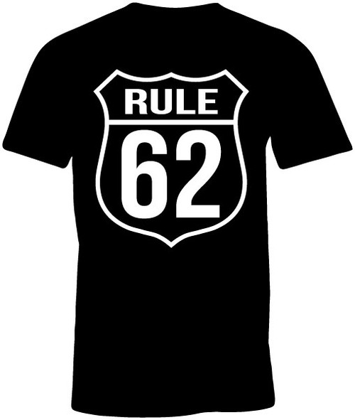 Unisex Men's or Women's Rule 62 T-shirt.