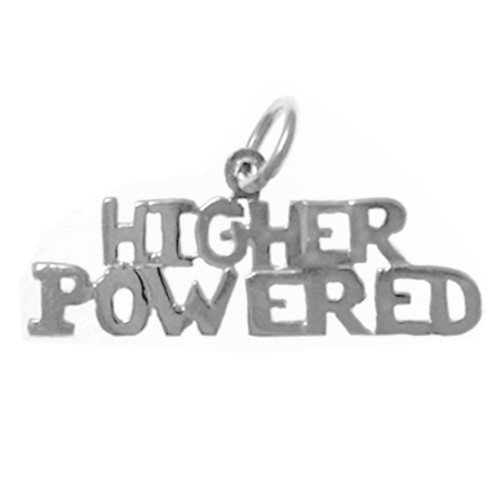 "Style #152-15, Sterling Silver, Sayings Pendant, ""Higher Powered"""