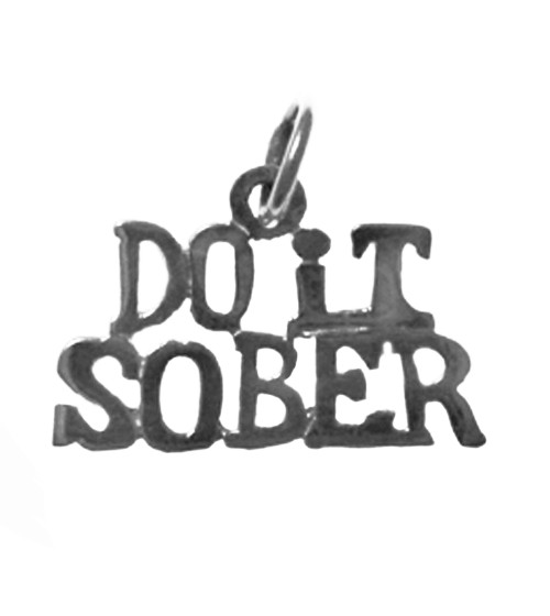 "Style #159-15, Sterling Silver, Sayings Pendant, ""Do It Sober"""
