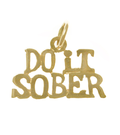 "Style #159-15, 14k Gold, Sayings Pendant, ""Do It Sober"""