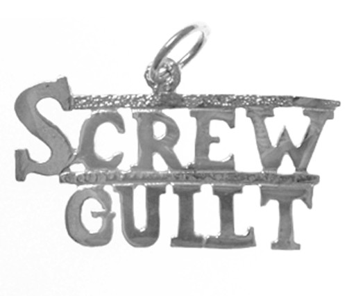 "Style #163-15, Sterling Silver, Sayings Pendant, ""SCREW GUILT"""