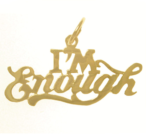 "Style #300-15, 14k Gold, Sayings Pendant, ""I'M Enough"""