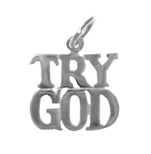 "Style #178-15, Sterling Silver, Sayings Pendant, ""TRY GOD"""