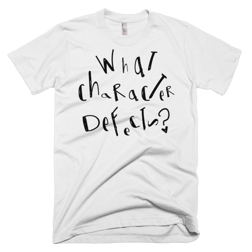 What Character Defects? Men's Recovery Short Sleeved T-Shirt