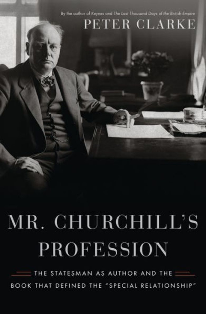 Mr. Churchill's Profession by Peter Clarke