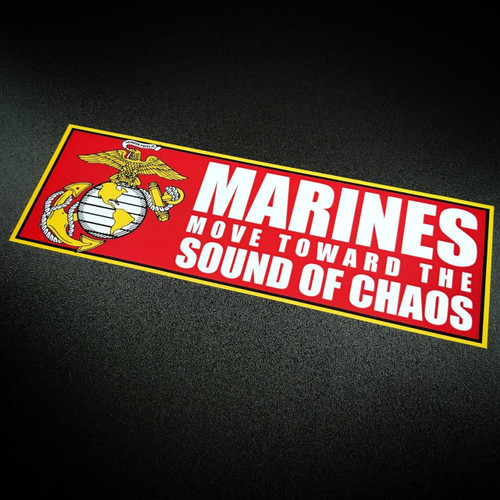 Marines Move Toward the Sound of Chaos - Sticker