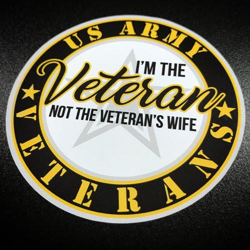 I'm the Veteran, not the Veteran's Wife sticker