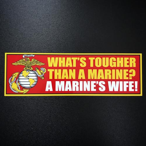What's Tougher Than A Marine? A Marine's Wife - Sticker