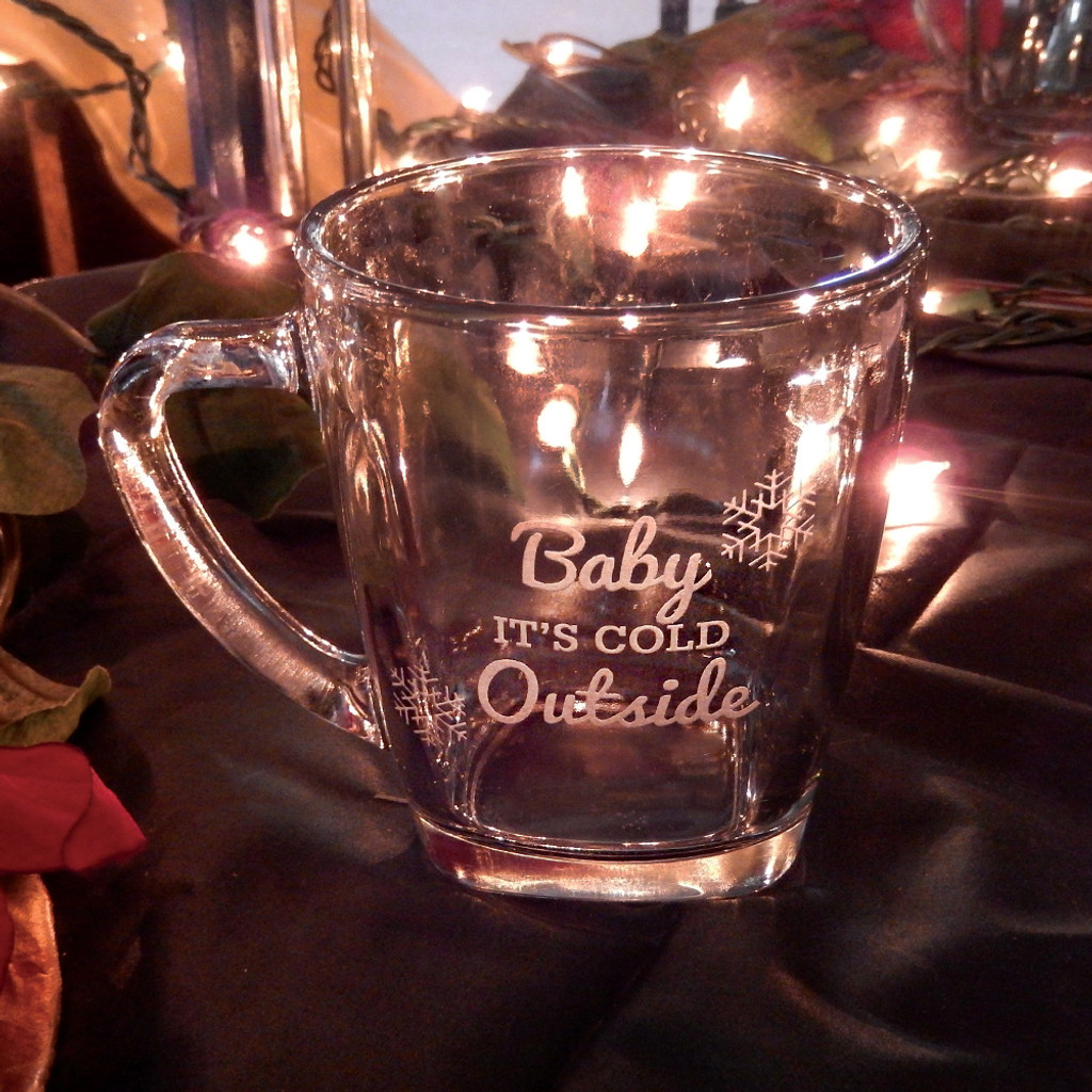 Baby It's Cold Outside Glass Mug