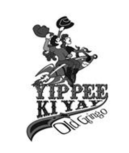 Yippee Ki Yay by Old Gringo