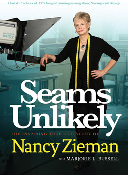 Seams Unlikely by Nancy Zieman